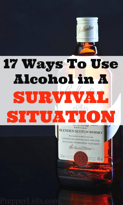 17 Ways To Use Alcohol in A Survival Situation